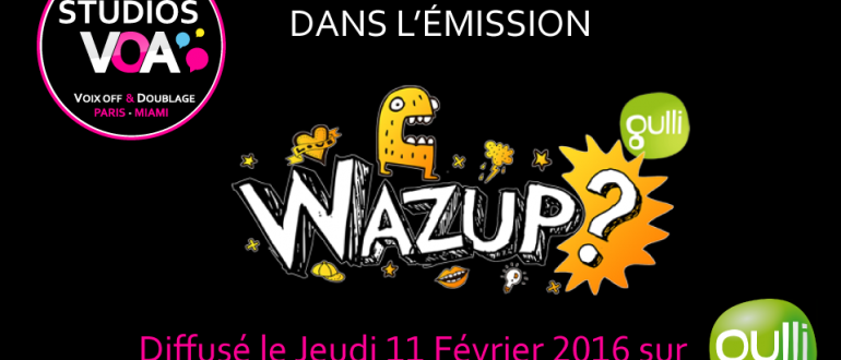 Studios-VOA_Wazup_Gulli_Doublage