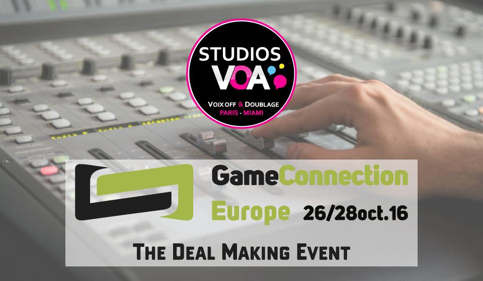STUDIOS VOA Voix Off Jeu Vidéo Localisation Game Connection 2016